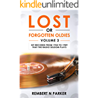 LOST OR FORGOTTEN OLDIES VOLUME 3: Hit Records from 1955 to 1989 that the Radio Seldom Plays book cover