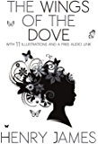 The Wings of the Dove: With 11 Illustrations and a Free Audio Link.