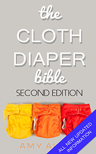 The Cloth Diaper Bible: Second Edition