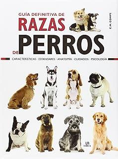 Guía Definitiva de Razas de Perros: Características, Estándares, Anatomía, Cuidados y Psicología