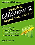 Practical QlikView 2 - Beyond Basic QlikView (English Edition)
