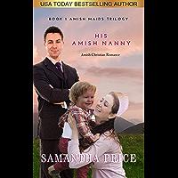 His Amish Nanny: Amish Romance (Amish Maids Trilogy Book 1)