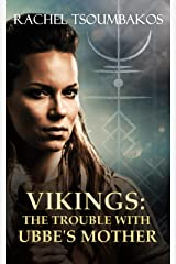 Vikings: The Trouble with Ubbe's Mother: A retelling of a Viking saga from the Gesta Danorum (Viking Secrets Book 3) Kindle Edition