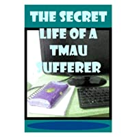 The Secret Life Of A TMAU Sufferer: Trimethylaminuria Or TMAU For Short
