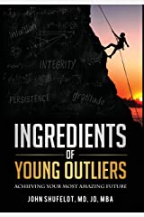 Ingredients of Young Outliers: Achieving Your Most Amazing Future Hardcover