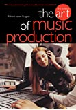 The Art of Music Production - 3rd Edition