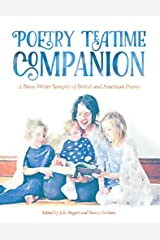 Poetry Teatime Companion: A Brave Writer Sampler of British and American Poems Kindle Edition