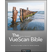 The VueScan Bible: Everything You Need to Know for Perfect Scanning book cover