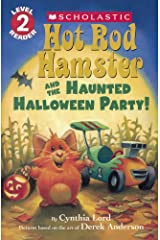 Hot Rod Hamster and the Haunted Halloween Party! (Hot Rod Hamster: Scholastic Reader, Level 2) Library Binding