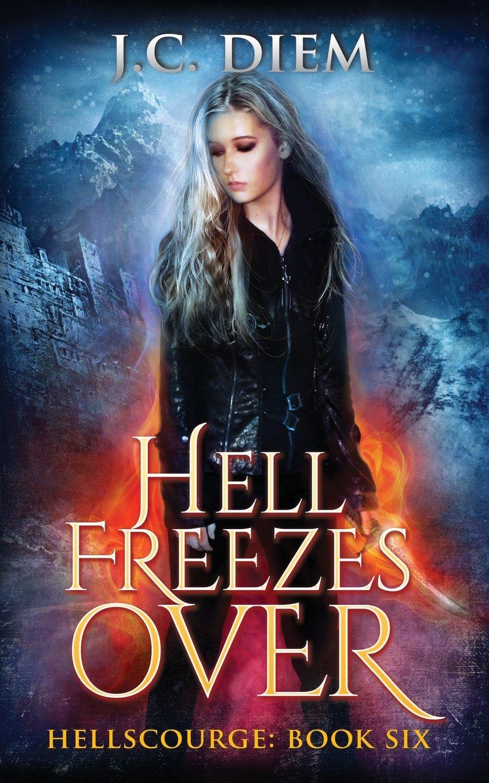 Hell Freezes Over (Hellscourge) (Volume 6) PDF