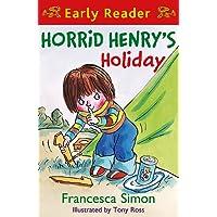 Horrid Henry's Holiday: Book 3: (Early Reader 3) (Horrid Henry Early Reader)