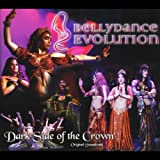 Bellydance Evolution/Dark Side of the Crown