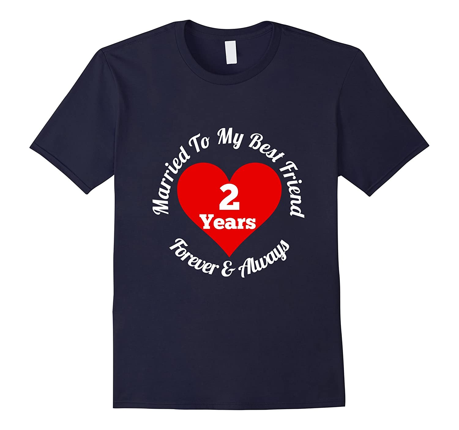2 Year Wedding Anniversary Tshirt 2nd Married to Best Friend-TH