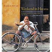 Weekend in Havana: An American Photographer in the Forbidden City / Un Fotografo Americano En La Ciudad Prohibida