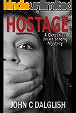 HOSTAGE (Clean Suspense) (Detective Jason Strong Series Book 11)