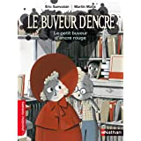 Le buveur d'encre: Le petit buveur d'encre rouge (PREMIERS ROMANS) (French Edition)