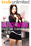 Office Work: First Time Feminization