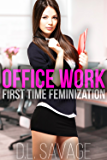 Office Work: First Time Feminization (English Edition)