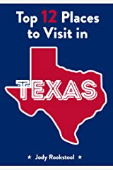 Jody Rookstool's Top 12 Places to Visit in Texas Kindle Edition