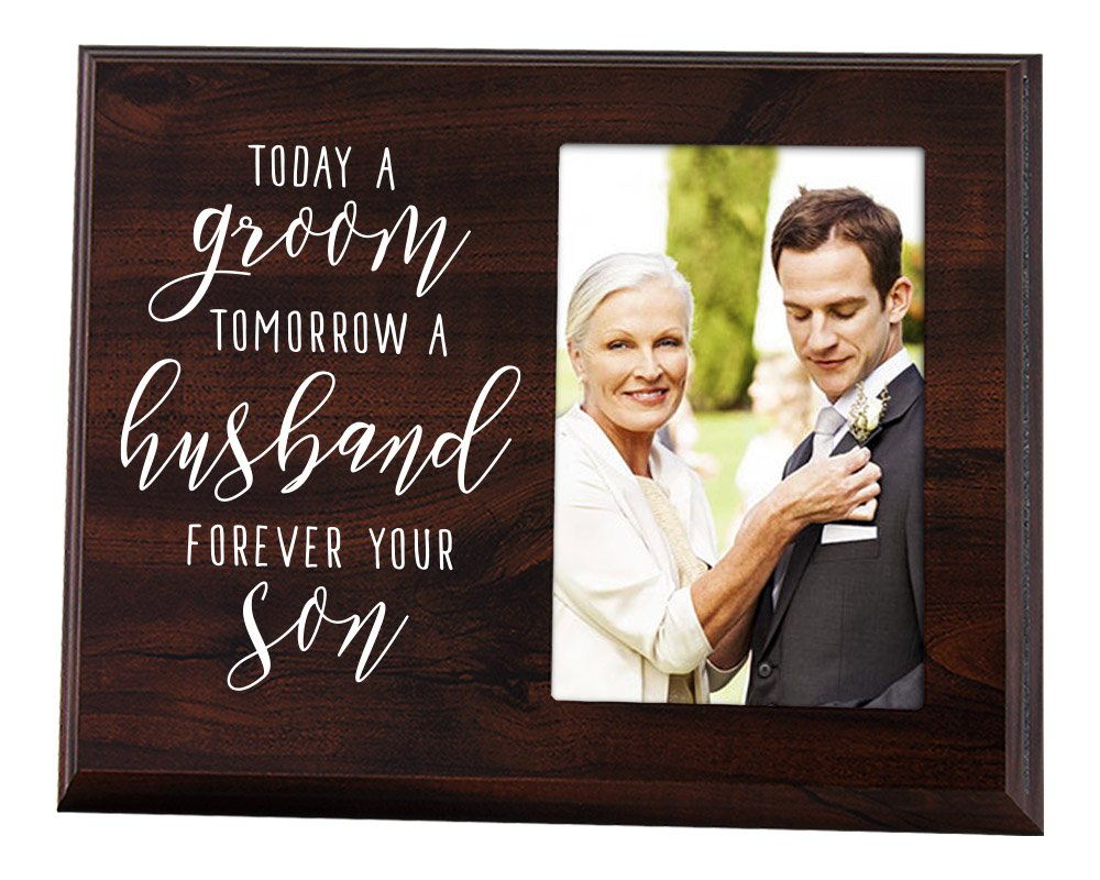 Elegant Signs Mother of The Groom Gift - Today a Groom, Tomorrow a Husband, Forever Your Son Picture Frame by Elegant Signs