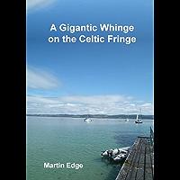 A Gigantic Whinge on the Celtic Fringe (Zophiel's Sailing Tales Book 3)