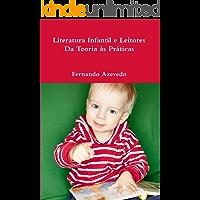 Literatura Infantil e Leitores. Da Teoria às Práticas