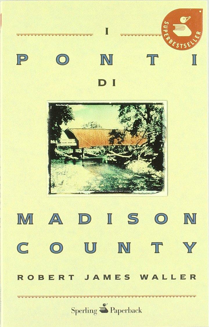 I Ponti Di Madison County 9788860613530 Amazon Com Books