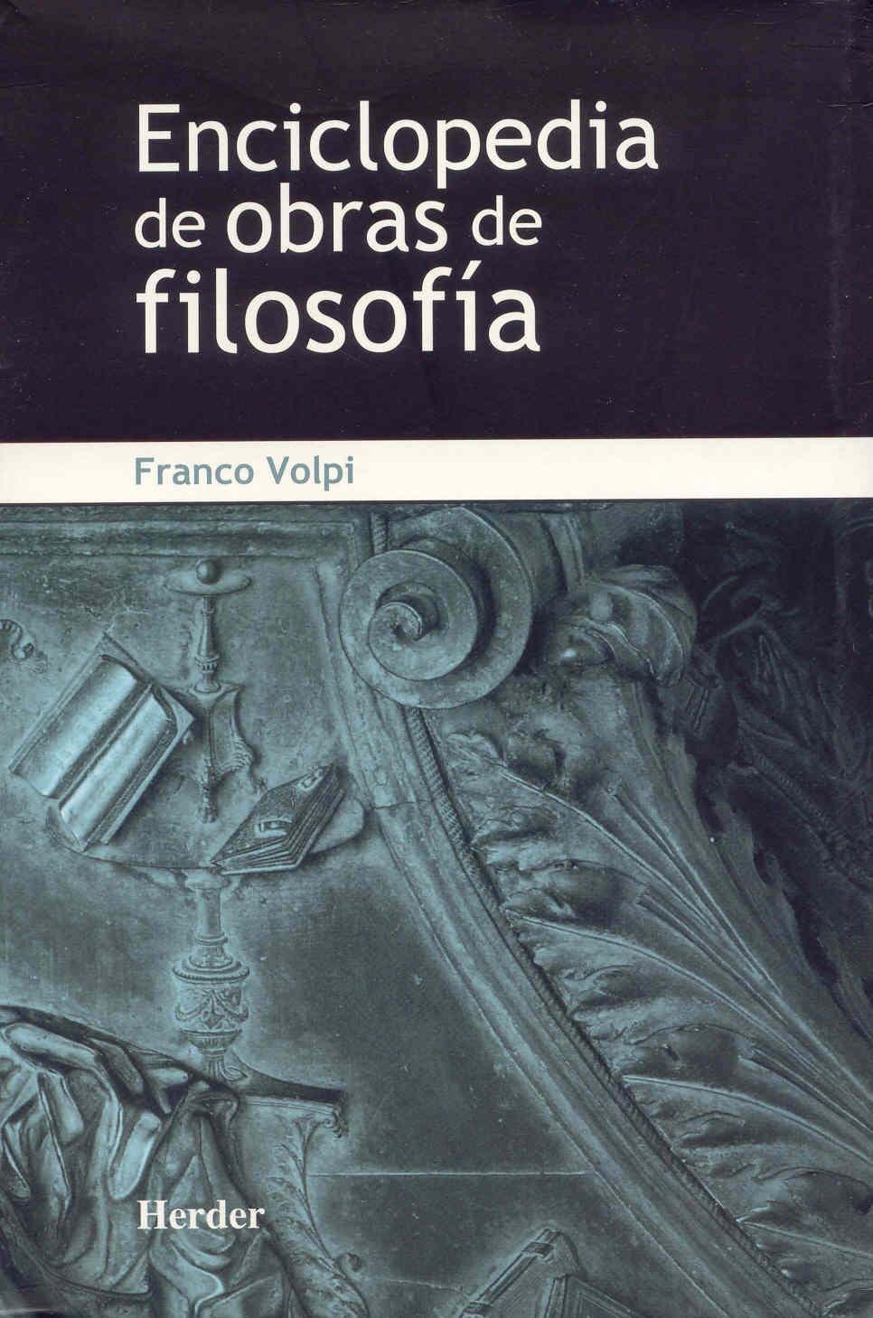 Enciclopedia de obras de filosofía: 3: Amazon.es: Volpi, Franco, Gabás, Raúl, Volpi, Franco, Martínez-Riu, Antoni, Gabás, Raúl: Libros