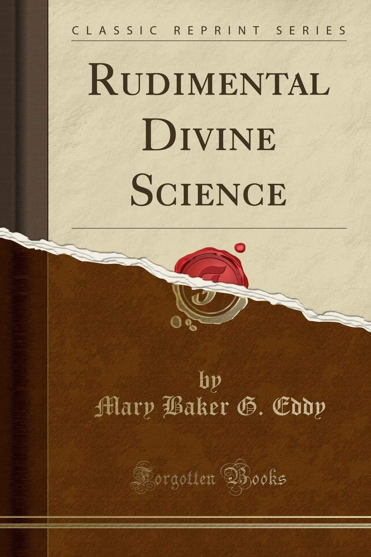 Rudimental Divine Science (Classic Reprint) pdf epub