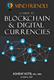 A Mind Friendly Guide to Blockchain and Digital Currencies