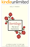 Sortilege - Fortune Telling with Playing Cards: The Art of Cartomancy - Divination for Beginners