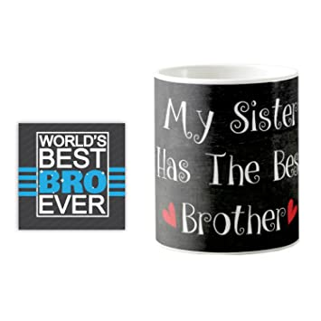 GiftsmateTM Bhaidooj Gifts For Brother My Sister Has Best Quote Printed Mug 330 Ml