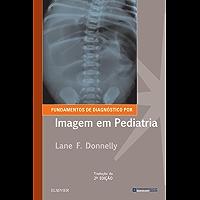 Fundamentos de Diagnóstico por Imagem em Pediatria