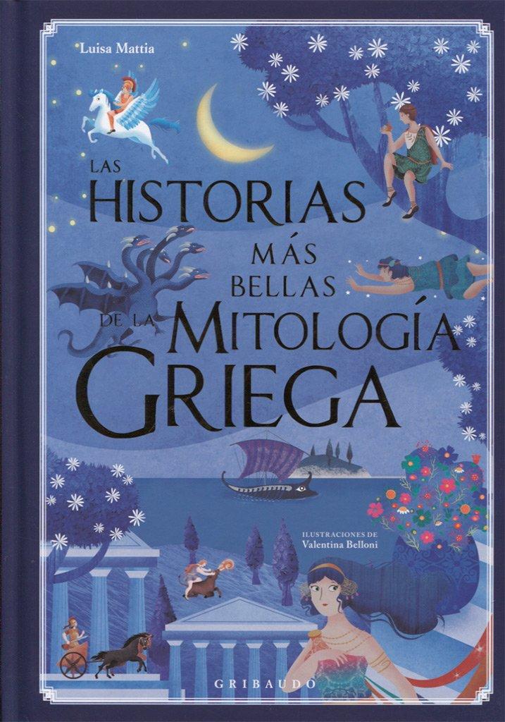 Las historias más bellas de la mitología griega Gribaudo: Amazon.es: Luisa Mattia: Libros