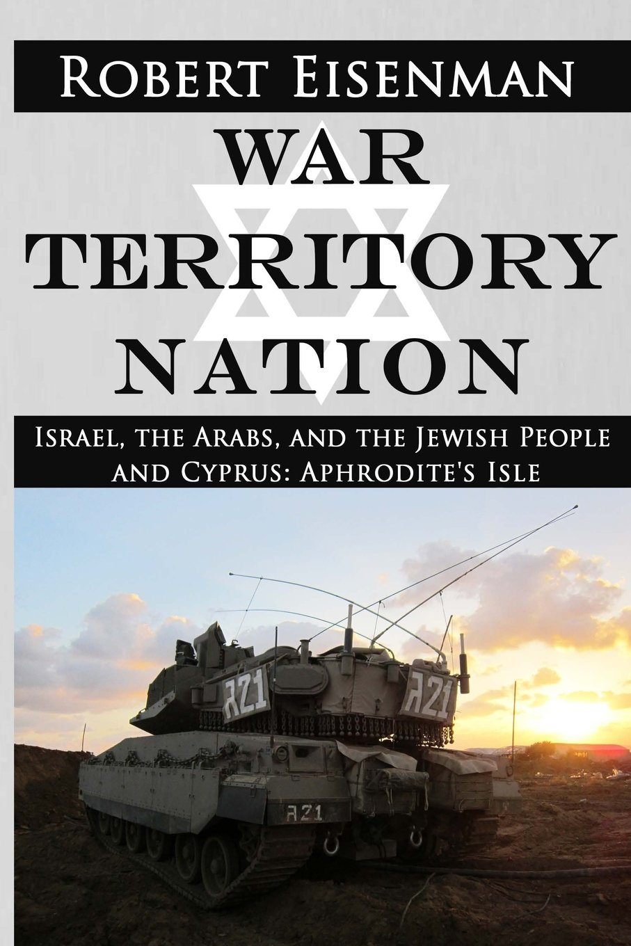 Read Online War Territory Nation: Israel, the Arabs, and the Jewish People and Cyprus: Aphrodite's Isle ebook