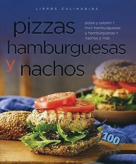 Pizzas, hamburguesas y nachos / Pizza, Burgers and Nachos (Libros Culinarios / Culinary