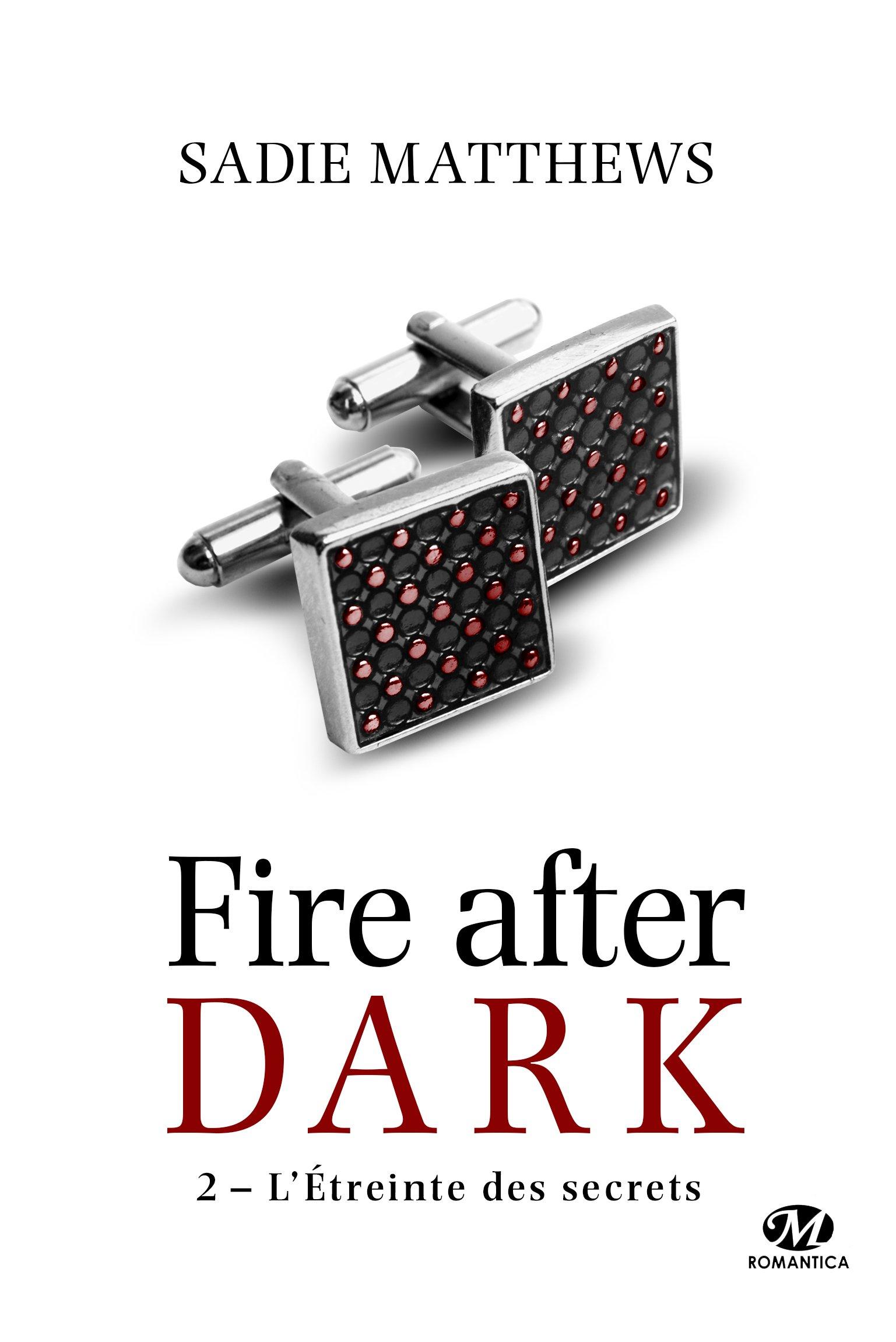 Fire After Dark - Tome 2 : L'Étreinte des Secrets de Sadie Matthews 71MA1QGNJAL