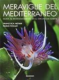 Meraviglie del Mediterraneo. Guida al riconoscimento degli organismi marini