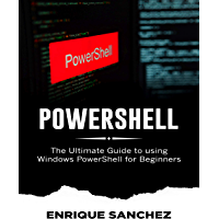 POWERSHELL: The Ultimate Guide to using Windows PowerShell for Beginners (English Edition)