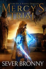 Mercy's Trial (Fury of a Rising Dragon Book 3) Kindle Edition