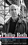 Philip Roth: Novels 2001-2007 (Loa #236): The Dying Animal / The Plot Against America / Exit Ghost (Library of America)
