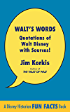 Walt's Words: Quotations of Walt Disney with Sources