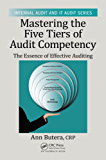 Mastering the Five Tiers of Audit Competency: The Essence of Effective Auditing (Internal Audit and IT Audit)