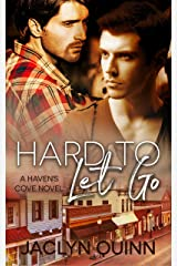 Hard to Let Go: A Haven's Cove Novel Kindle Edition