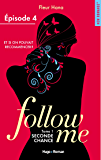 Follow me - tome 1 Seconde chance Episode 4