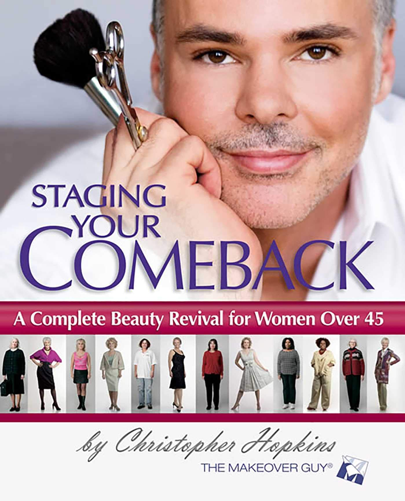 Staging Your Comeback: A Complete Beauty Revival for Women Over 45 by Health Communications Inc