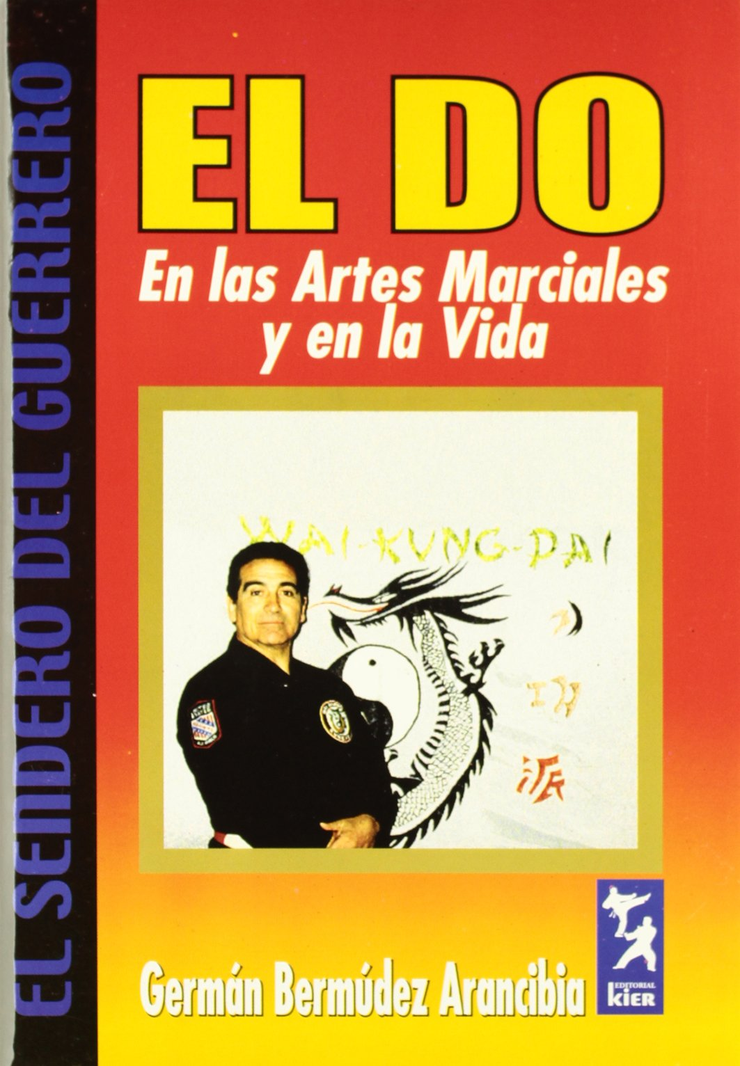 Download El do en las artes marciales y en la vida/ The do in Martial Arts and Life (El Sendero Del Guerrero) (Spanish Edition) PDF