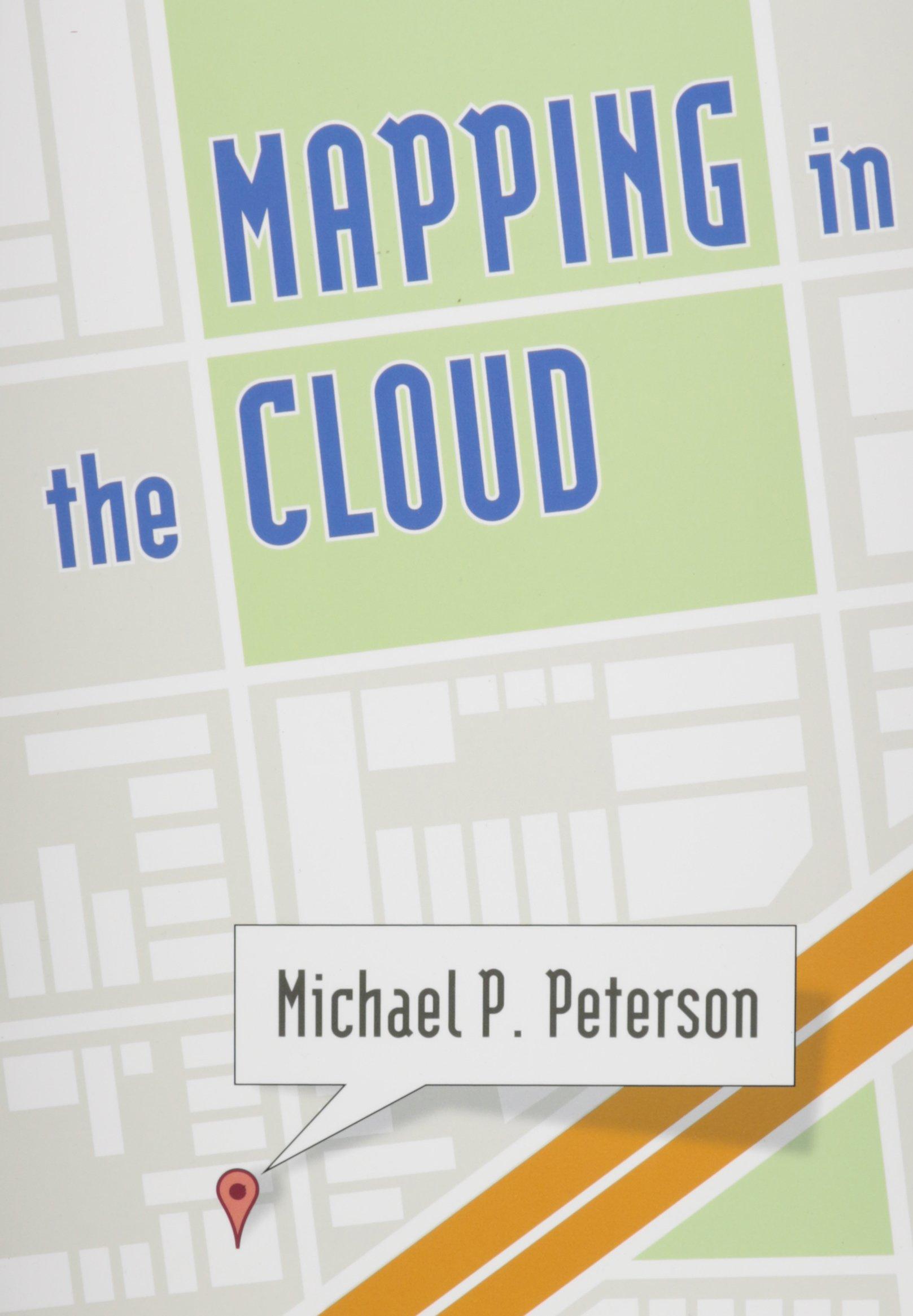 Mapping in the Cloud: Amazon.es: Peterson, Michael P: Libros en idiomas extranjeros