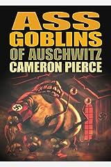 Ass Goblins of Auschwitz Paperback