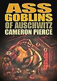 The Ass Goblins of Auschwitz